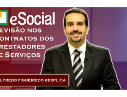 eSocial: Revisão nos Contratos dos Prestadores de Serviços 🔴 Alfredo Figueiredo #Explica