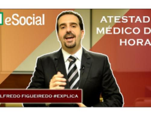 O Atestado Médico de horas deve ser lançado no eSocial? 🔴 Alfredo Figueiredo #Explica