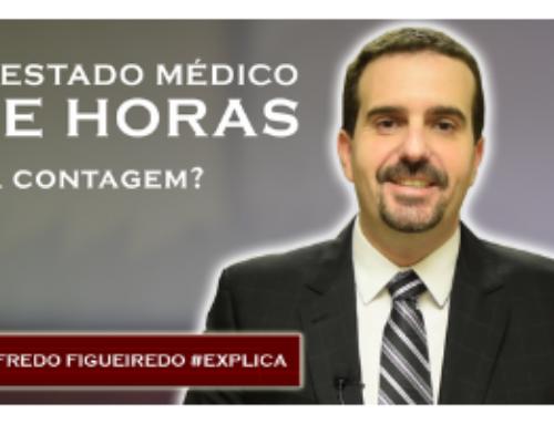 Atestado Médico de Horas: e a Contagem? 🔴 Alfredo Figueiredo #Explica