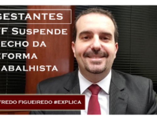 Gestantes: STF suspende trecho da Reforma Trabalhista 🔴 Alfredo Figueiredo #Explica