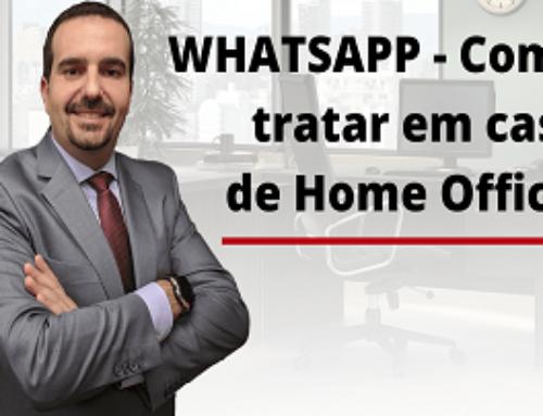 WHATSAPP – Como tratar em caso de Home Office?