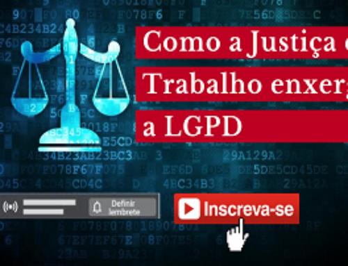 Como a Justiça do Trabalho enxerga a LGPD