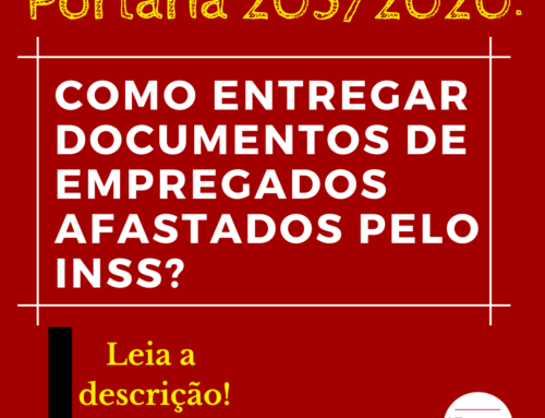 Portaria 205/2020: Como entregar documentos de empregados afastados pelo INSS?