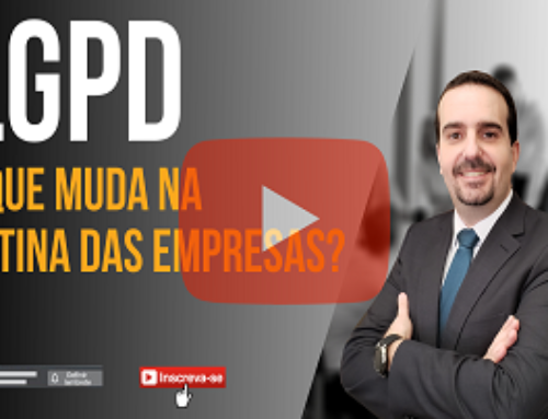LGPD – O que muda na rotina das empresas?