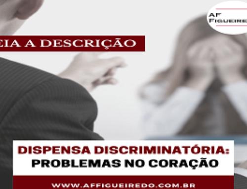 Dispensa discriminatória: problemas no coração