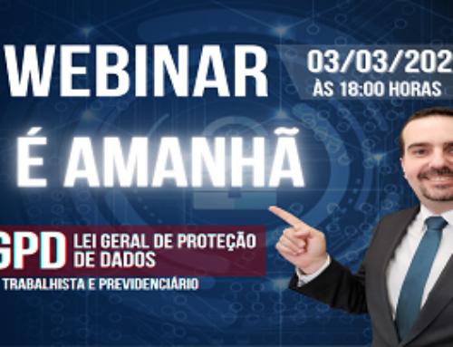 """É amanhã: Webinar Gratuito """"LGPD – Lei Geral de Proteção de Dados"""""""