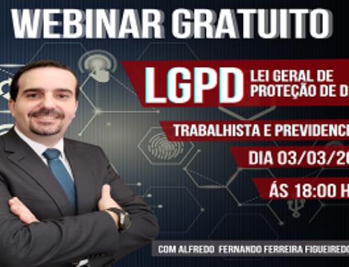 """Webinar Gratuito """"LGPD – Lei Geral de Proteção de Dados"""""""