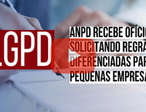 LGPD: ANPD recebe ofícios solicitando regras diferenciadas para pequenas empresas.