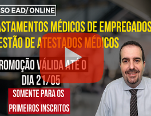 """Curso EAD/ON-LINE """"Afastamentos de Empregados e Gestão de Atestados Médicos – Formação de Especialista"""