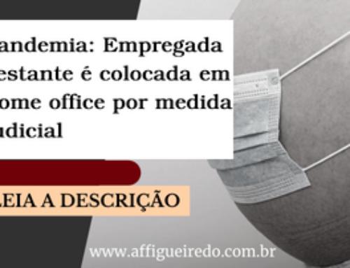 Pandemia: Empregada gestante é colocada em home office por medida judicial